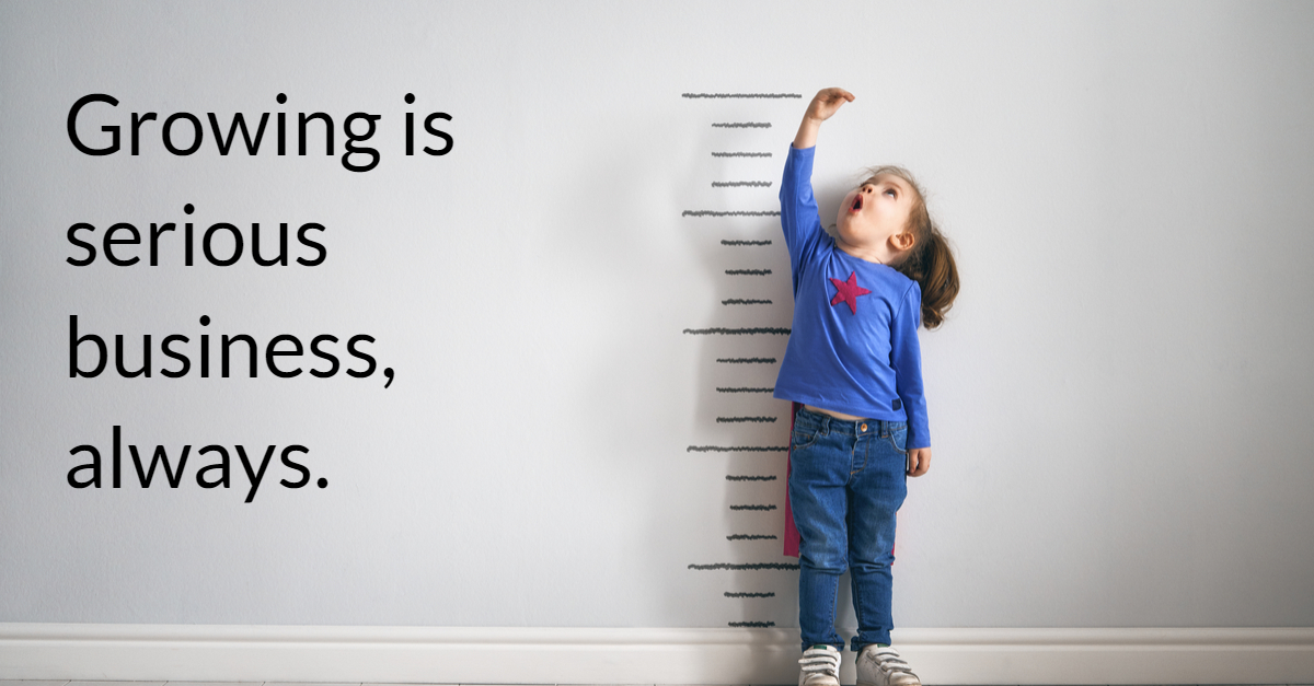 Growning is serious business, always. Design